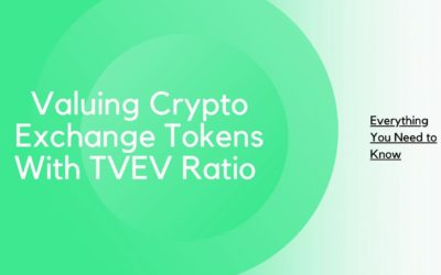 Valuing Crypto Exchange Tokens With TVEV Ratio — Everything You Need to Know